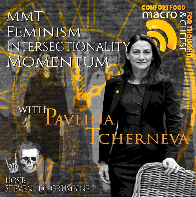 Episode 2 –  Pavlina Tcherneva on MMT, Feminism, Intersectionality & Momentum