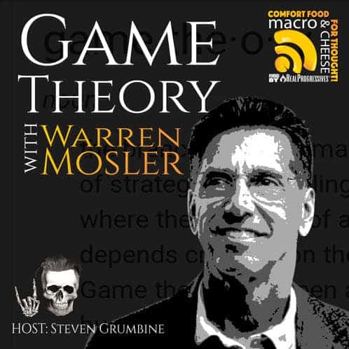 Episode 10 – Game Theory with Warren Mosler