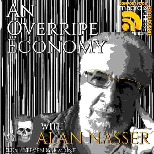 Episode 11 –  An Overripe Economy with Alan Nasser