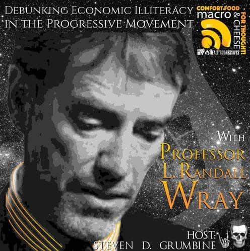 Episode 12 –  Debunking Economic Illiteracy in the Progressive Movement with L. Randall Wray
