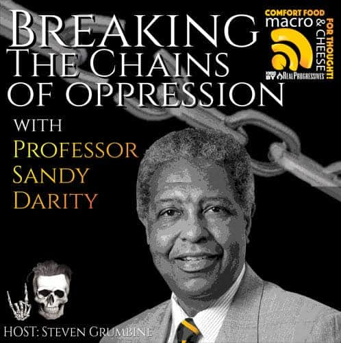 Episode 14 –  Breaking The Chains of Oppression with Prof. Sandy Darity