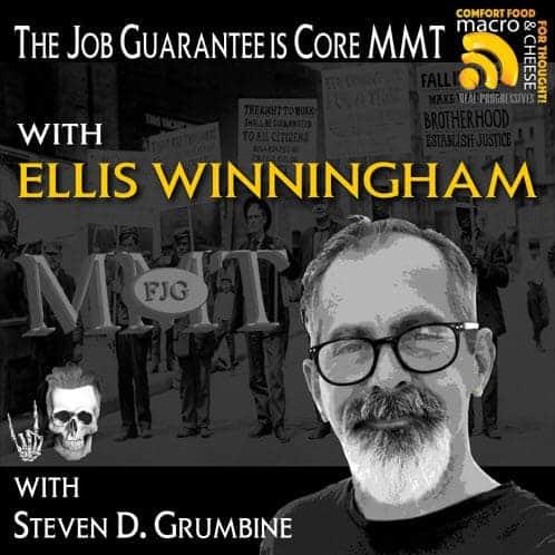 Episode 18 – The Job Guarantee is Core MMT with Ellis Winningham