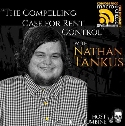 Episode 19 – The Compelling Case for Rent Control with Nathan Tankus
