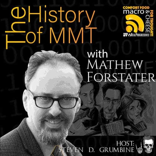 Episode 21 – The History of MMT with Mathew Forstater