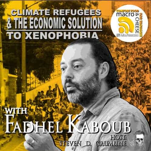 Episode 22 -  Climate Refugees and the Economic Solution to Xenophobia With Fadhel Kaboub