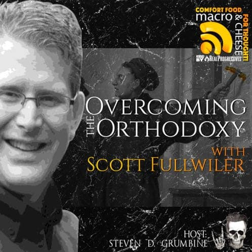 Episode 28 – Overcoming the Orthodoxy with Scott Fullwiler