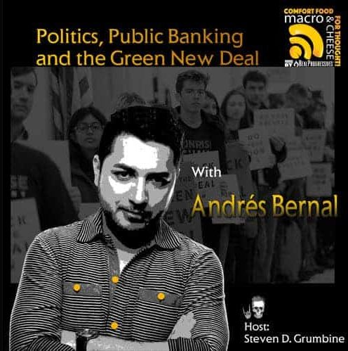 Episode 32 – Politics, Public Banking, and the Green New Deal with Andrés Bernal