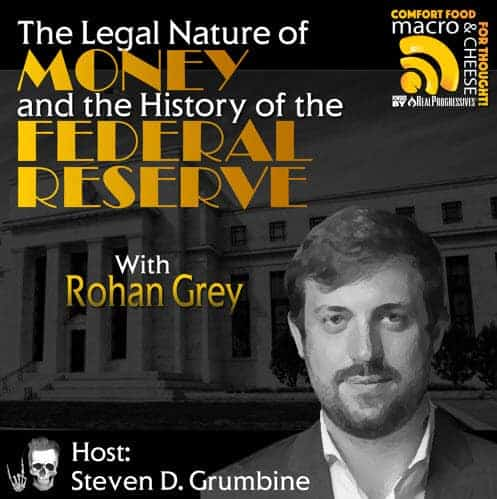 Episode 34 – The Legal Nature of Money and the History of the Federal Reserve with Rohan Grey