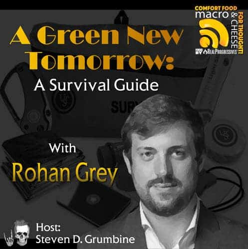 Episode 35 – A Green New Tomorrow: A Survival Guide with Rohan Grey