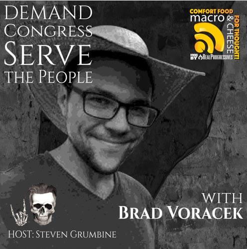 Episode 41 – Demand Congress Serve the People with Brad Voracek