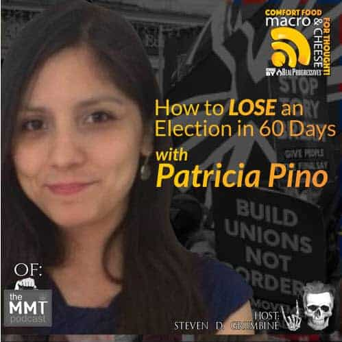 Episode 49 – How to Lose an Election in 60 Days with Patricia Pino