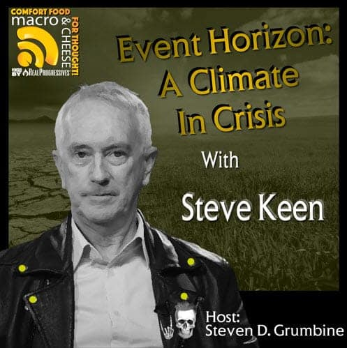 Episode 51 – Event Horizon: A Climate In Crisis with Steve Keen