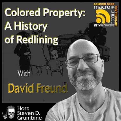 Episode 53 – Colored Property: A History of Redlining with David Freund