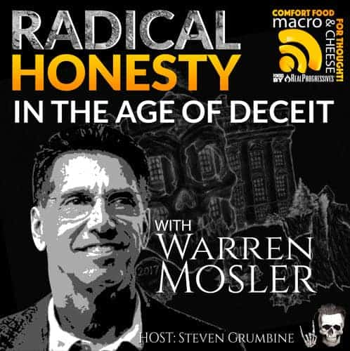 Episode 58 – Radical Honesty in the Age of Deceit with Warren Mosler