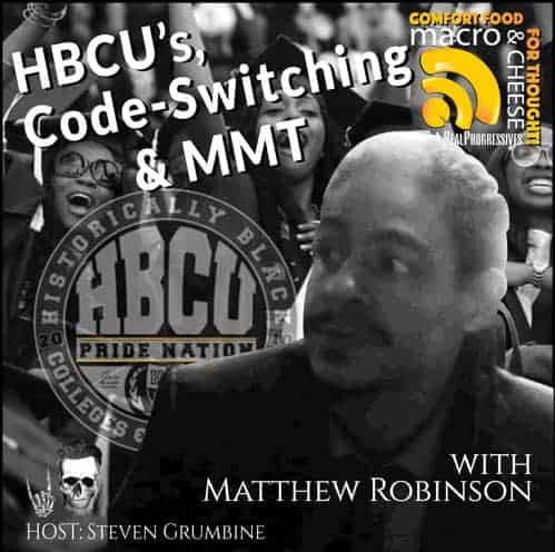 Episode 61 – HBCU's, Codeswitching and MMT with Matthew Robinson