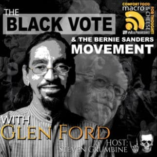 Episode 59 – The Black Vote and The Bernie Sanders Movement with Glen Ford
