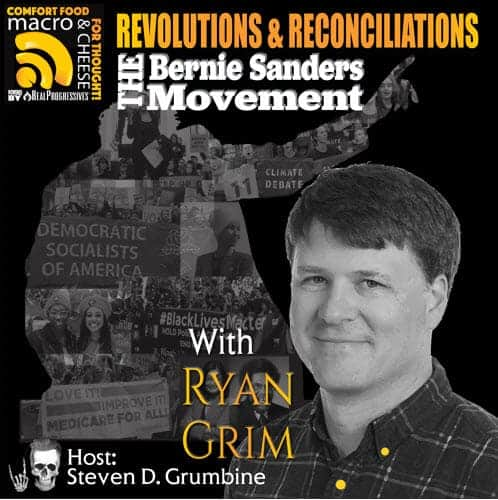 Episode 63 – Revolutions and Reconciliations: The Bernie Sanders Movement with Ryan Grim