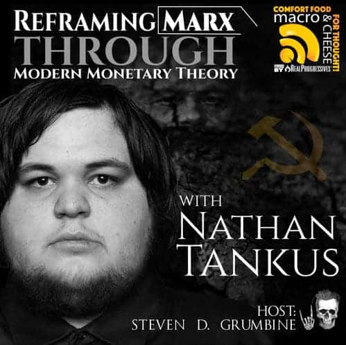 Episode 68 – Reframing Marx Through Modern Monetary Theory with Nathan Tankus