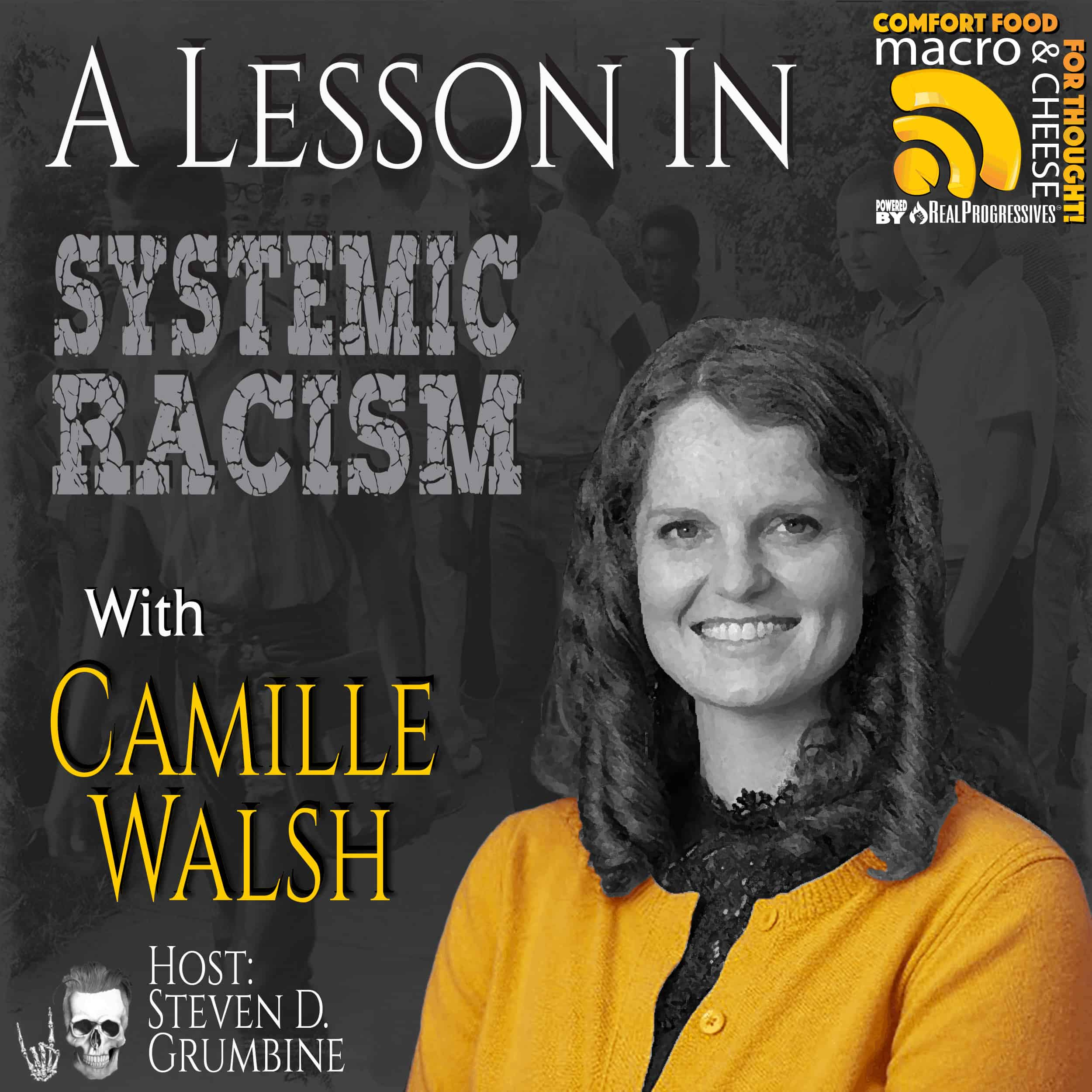 A Lesson in Systemic Racism with Camille Walsh