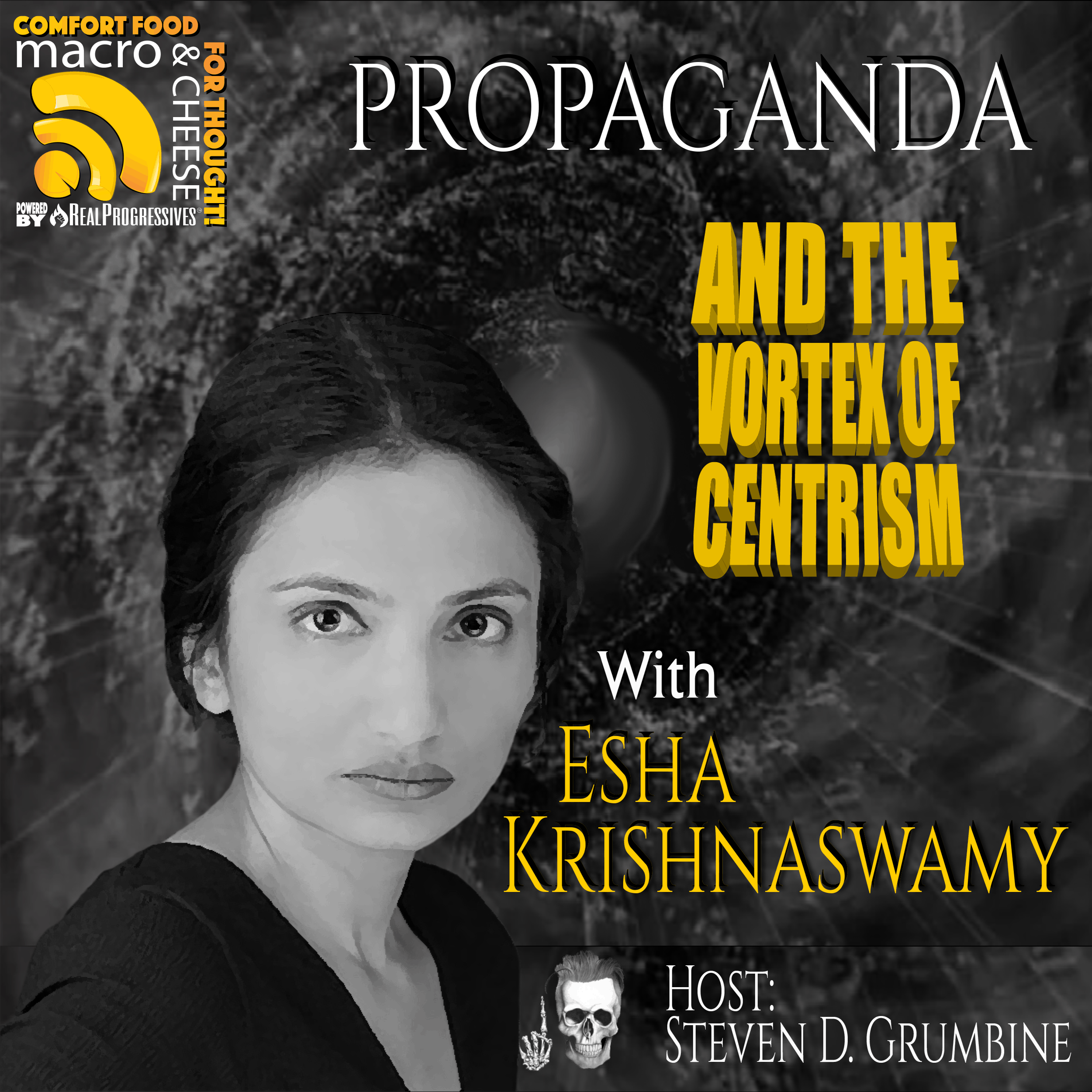 Episode 92 – Propaganda and the Vortex of Centrism with Esha Krishnaswamy