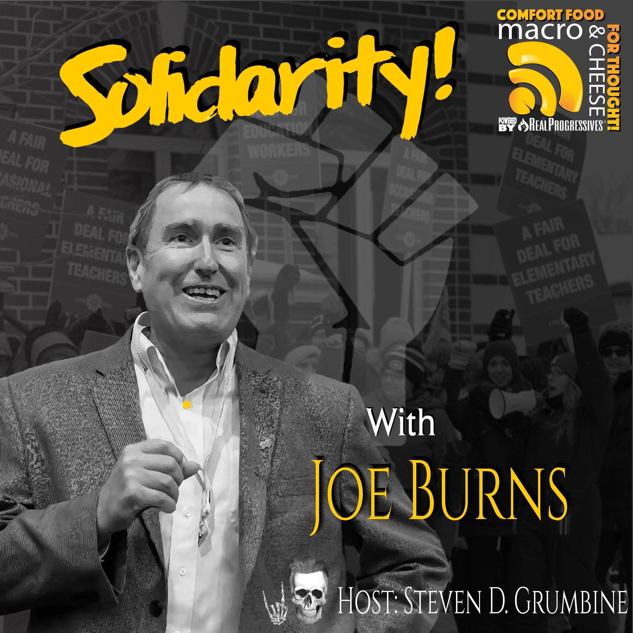 Episode 97 - Solidarity with Joe Burns