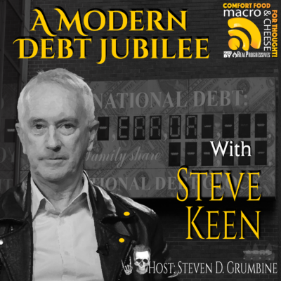 Episode 99 – A Modern Debt Jubilee with Steve Keen