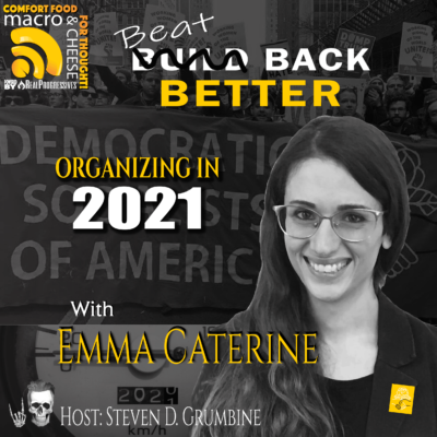 Episode 101 - Beat Back Better: Organizing in 2021 with Emma Caterine