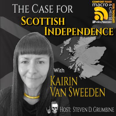 Episode 105 – The Case for Scottish Independence with Kairin Van Sweeden
