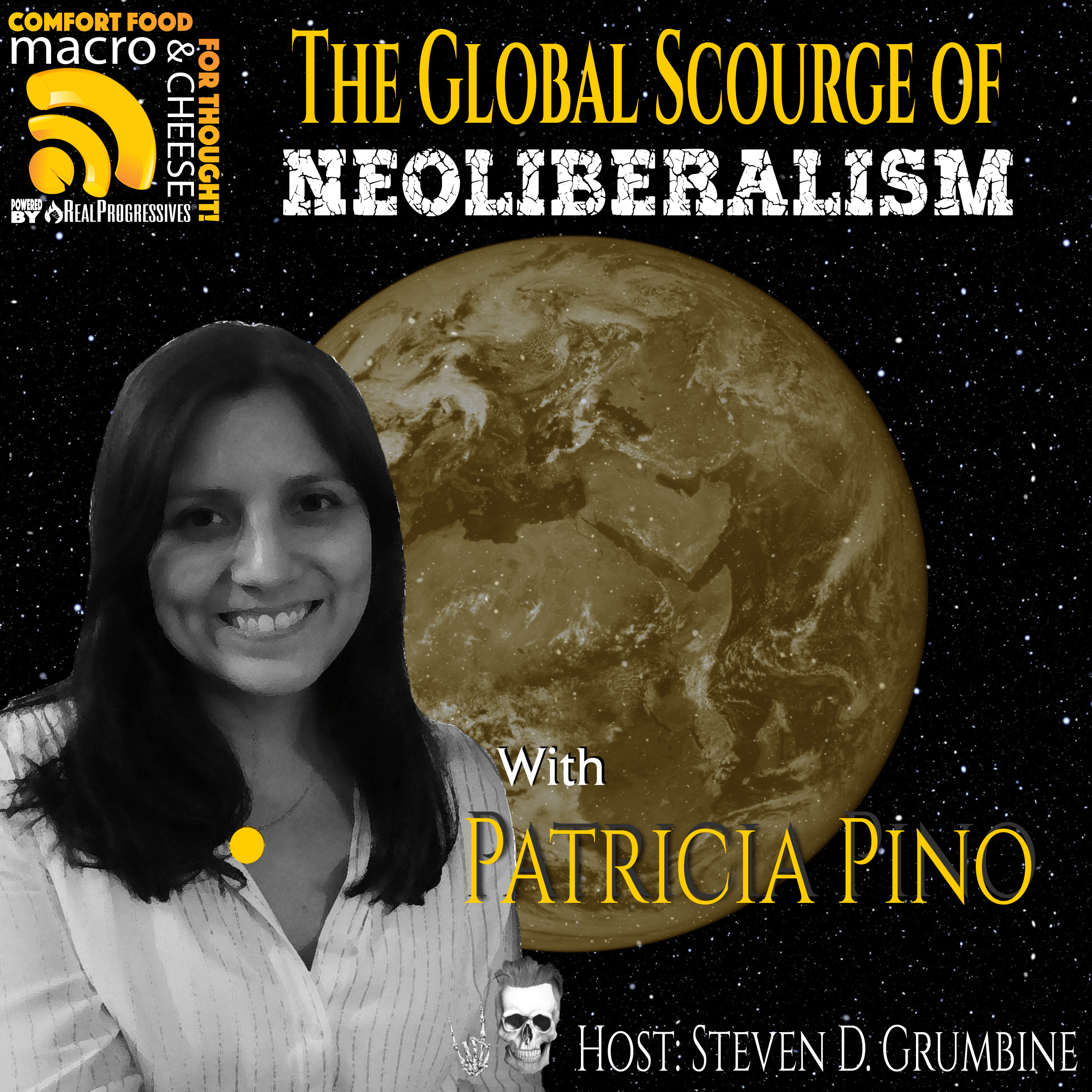 Episode 102 - The Global Scourge of Neoliberalism with Patricia Pino