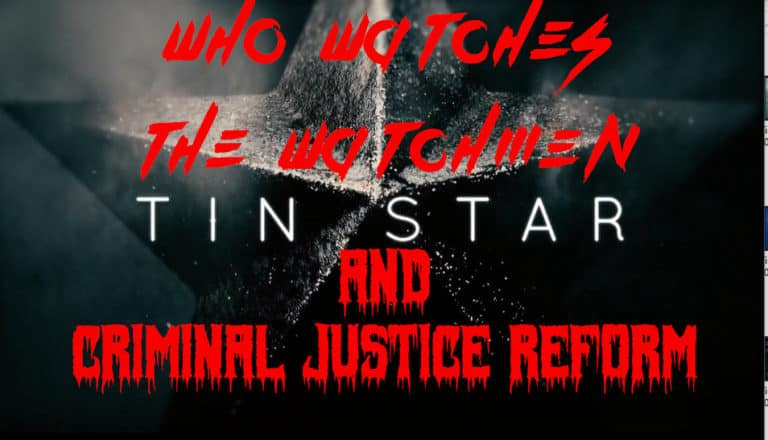 Tin Star and Criminal Justice Reform
