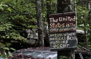 Sign in woods: The united States is the only developed nation where medical bankruptcies occuer