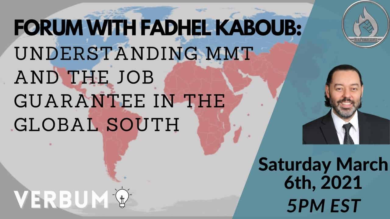 Verbum forum with Fadhel Kaboub, MMT, job guarantee in the global south