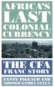 Africa's Last Colonial Currency The CFA Franc Story book cover
