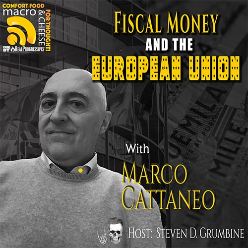 Episode 115 – Fiscal Money and the European Union with Marco Cattaneo