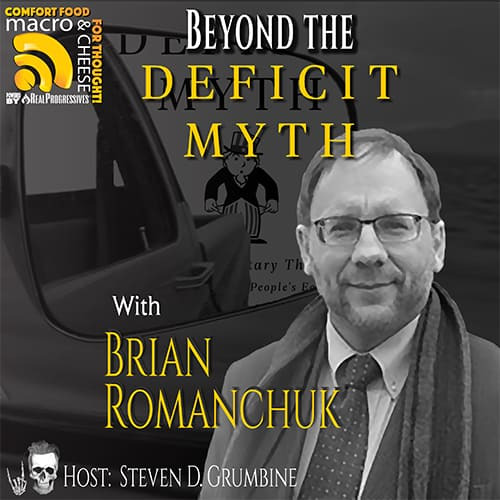 Episode 116 – Beyond the Deficit Myth with Brian Romanchuk