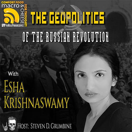 Episode 131 – The Geopolitics of the Russian Revolution with Esha Krishnaswamy