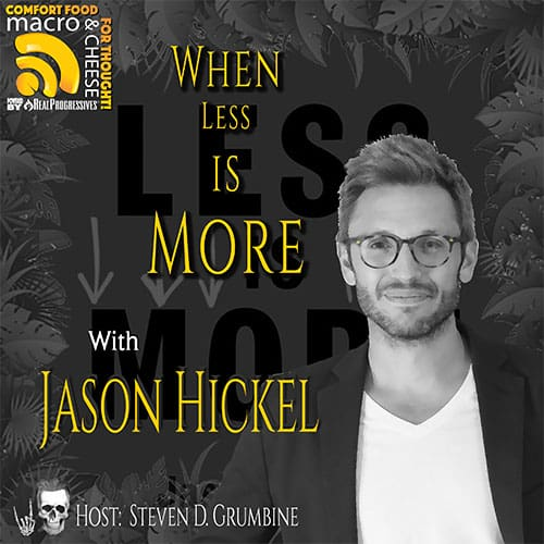 jason hickel when less is more degrowth