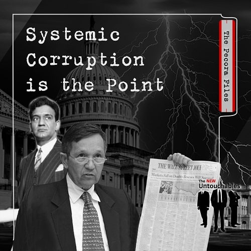 S2:E11 The Pecora Files: Systemic Corruption is the Point