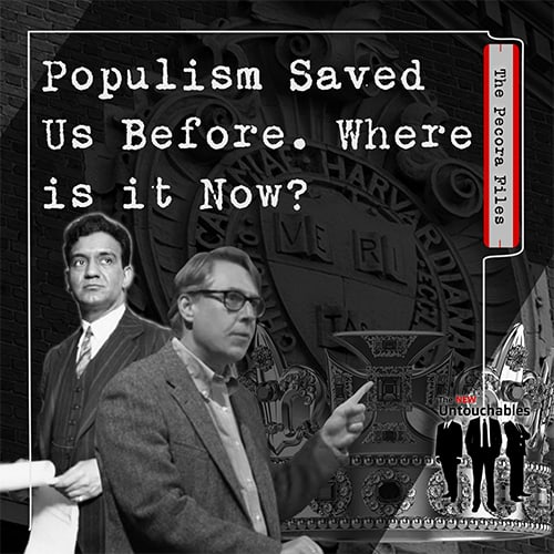 S2:E12 – Populism Saved Us Before. Where is it Now?