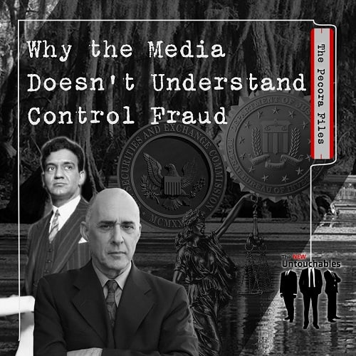 S2:E14 – Why the Media Doesn't Understand Control Fraud